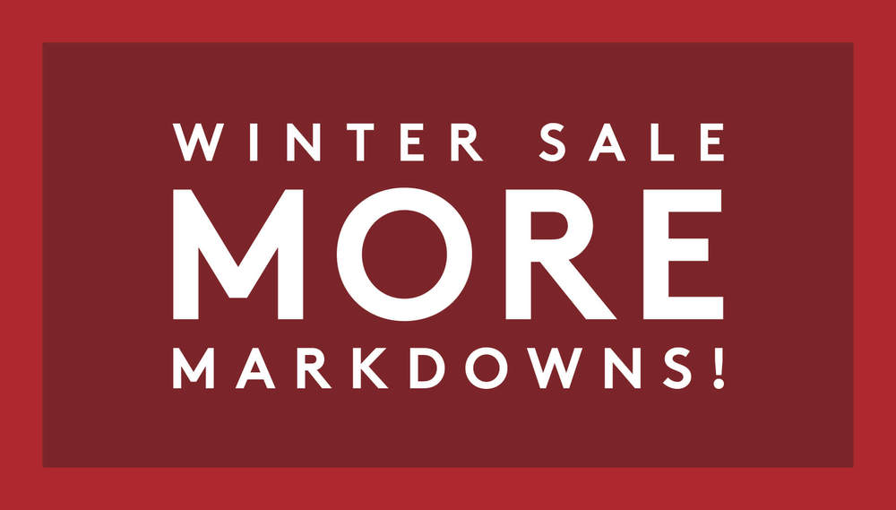 1/10 - :WINTER SALE MORE MARKDOWNS!